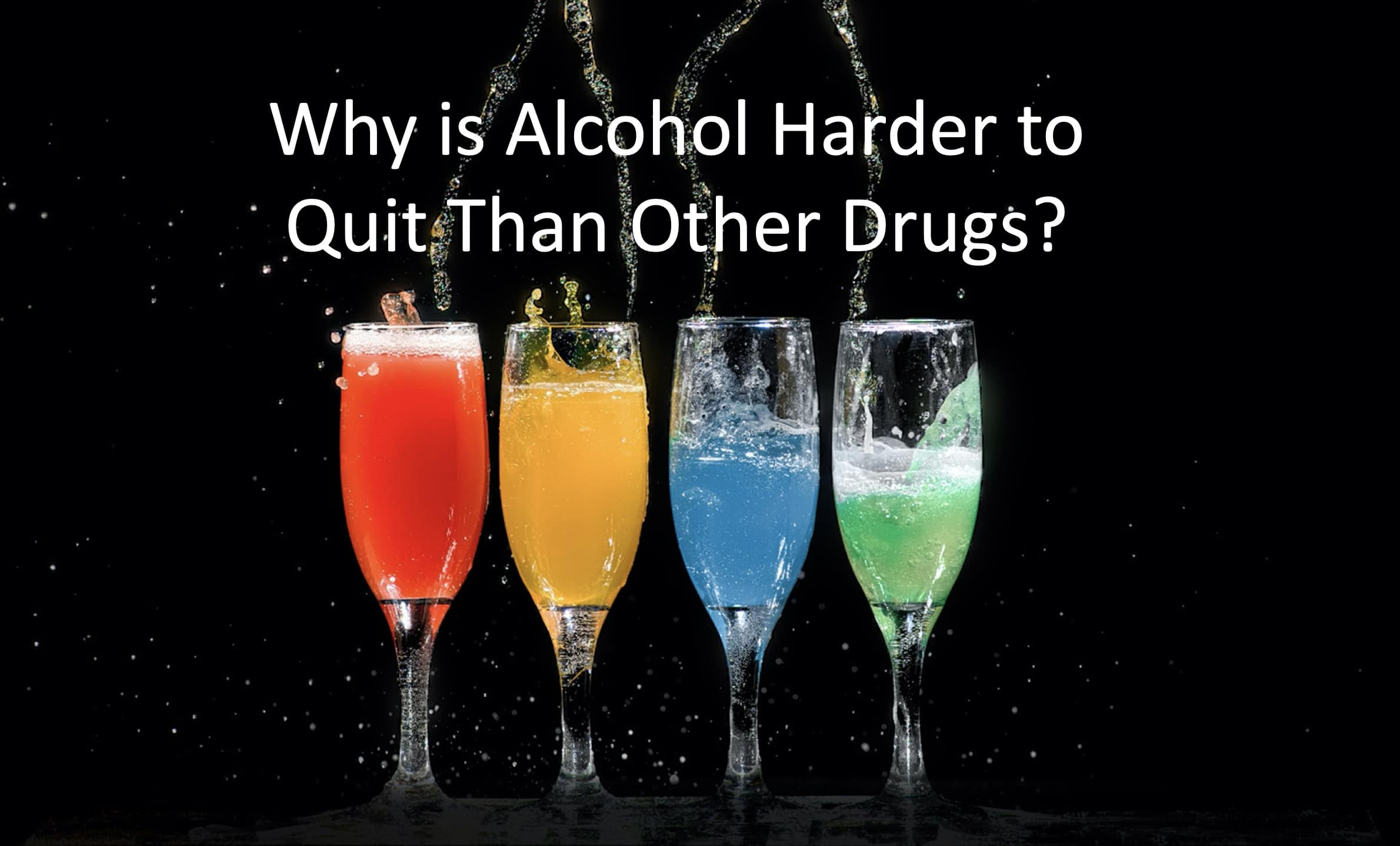 why-is-alcohol-harder-to-quit-than-other-drugs-Houston-Texas-addiction-treatment