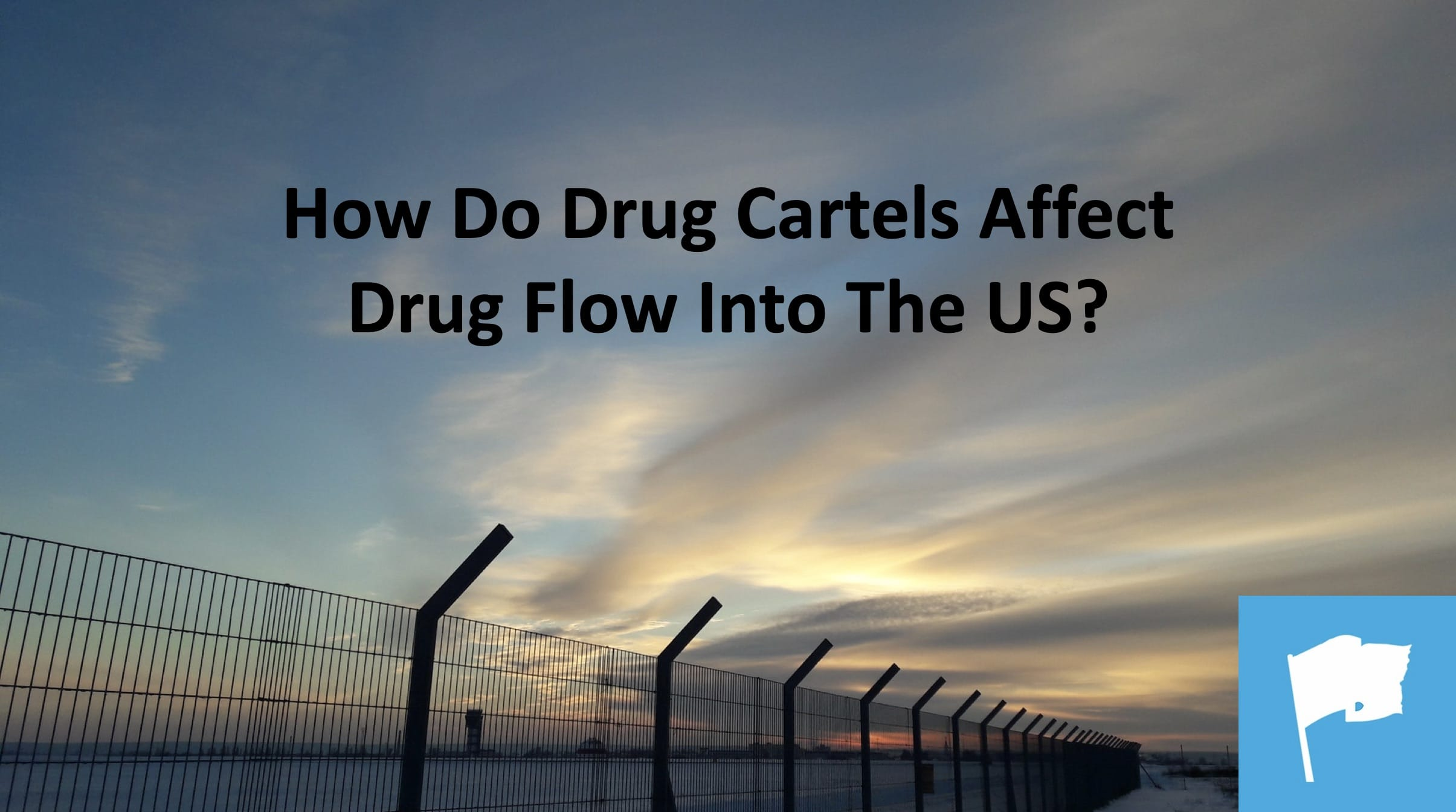 how-do-drug-cartels-affect-drug-flow-in-United-States-Texas-addiction-treatment